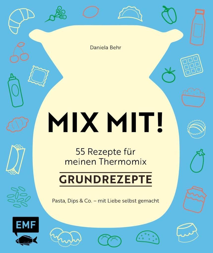 MIX MIT! 55 Rezepte für meinen Thermomix® - Grundrezepte als Mängelexemplar