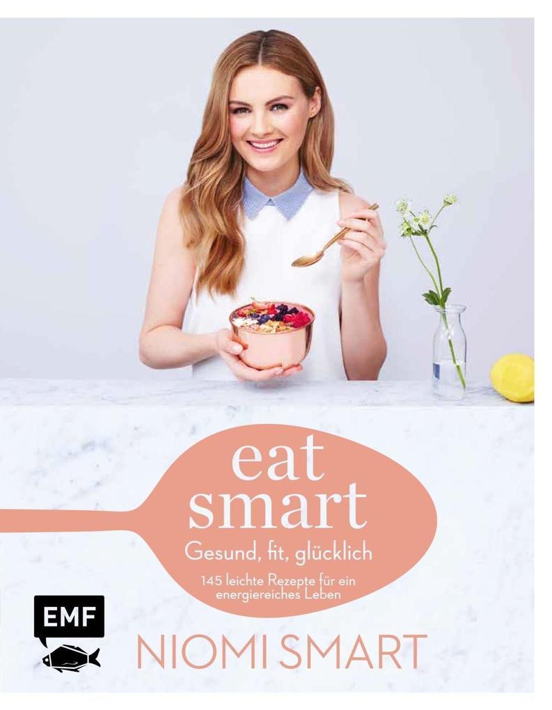 Eat smart - Gesund, fit, glücklich als Buch von...