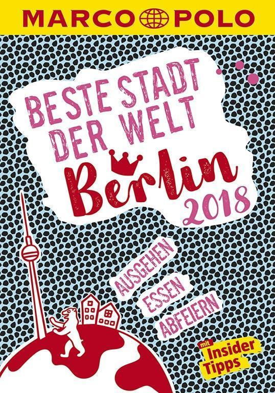 MARCO POLO Beste Stadt der Welt - Berlin 2018 (MARCO POLO Cityguides) als Buch