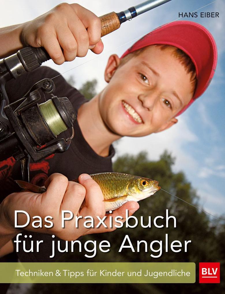 Das Praxisbuch für junge Angler als Buch
