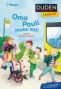 Duden Leseprofi - Oma Pauli muss mit!, 1. Klasse