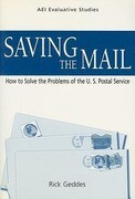 Saving the Mail: How to Solve the Problems of the U.S. Postal Service