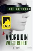Die Androidin - Weg in die Freiheit