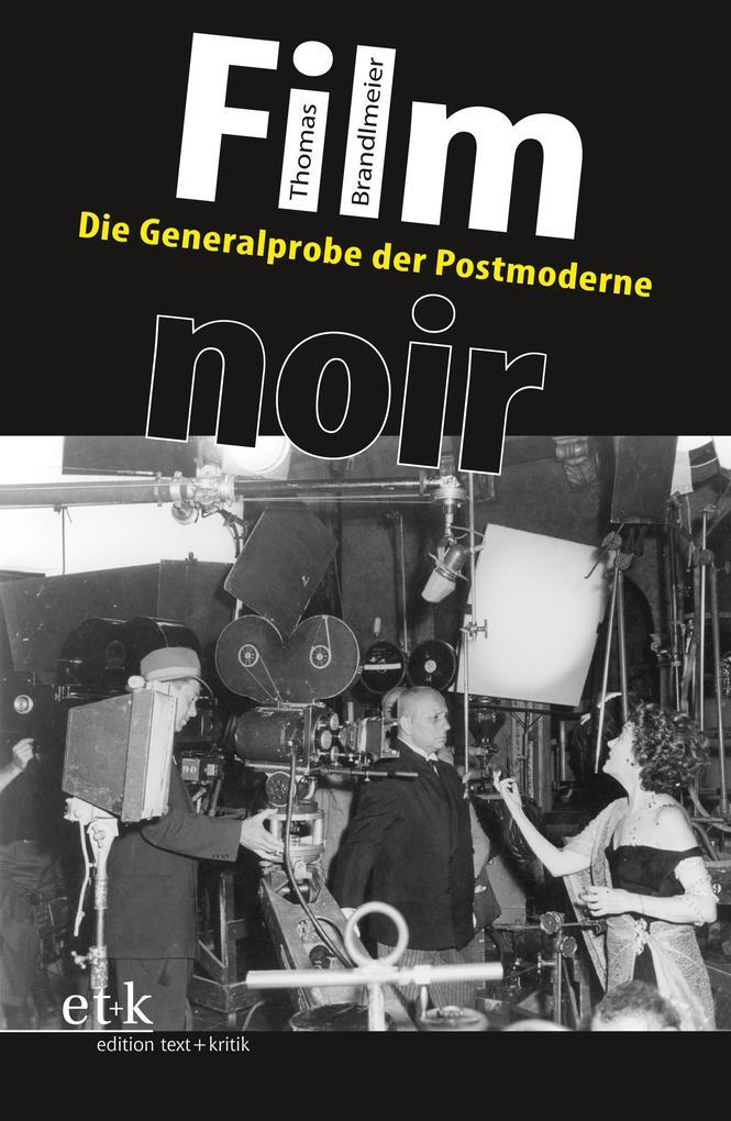 Film noir als Buch von Thomas Brandlmeier