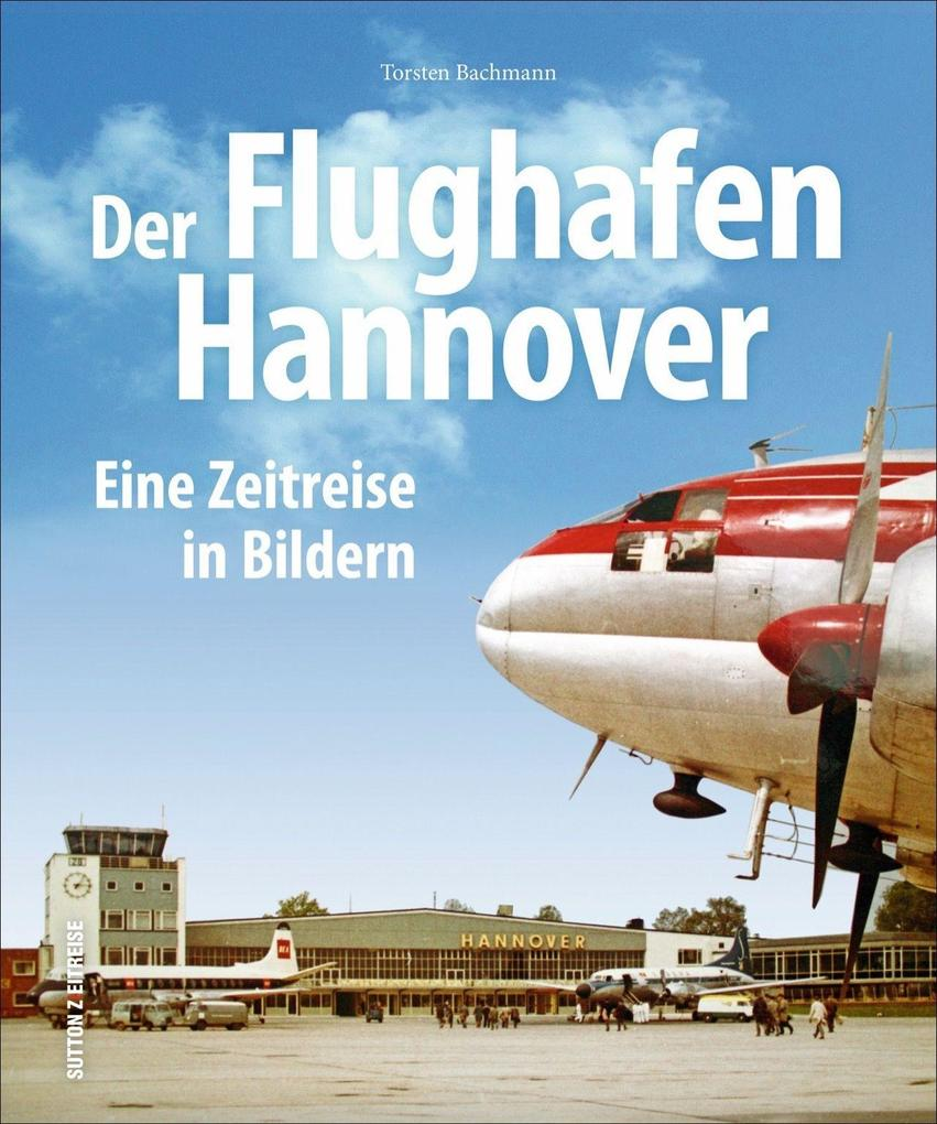 Der Flughafen Hannover als Buch von Torsten Bac...