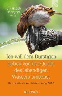 Ich will dem Durstigen geben von der Quelle des lebendigen Wassers umsonst als Taschenbuch