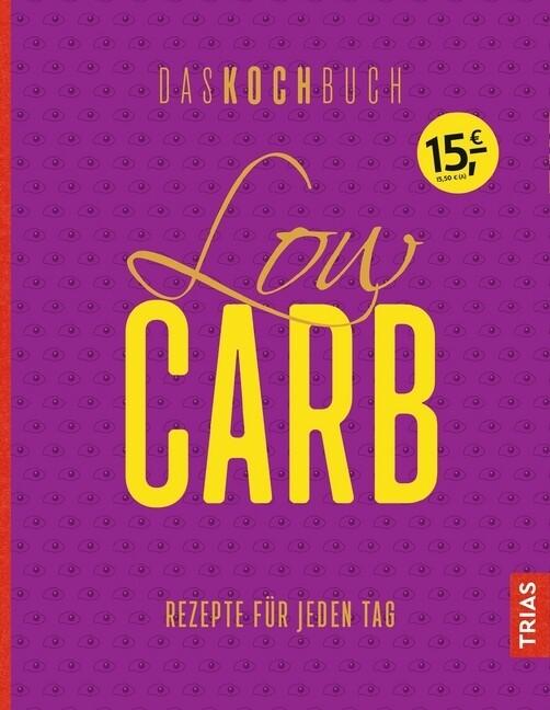 Low Carb - Das Kochbuch als Buch von