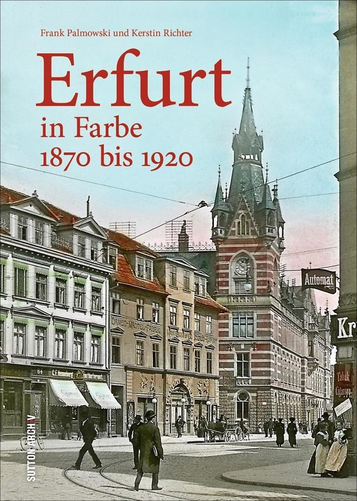 Erfurt in Farbe als Buch von Frank Palmowski, K...