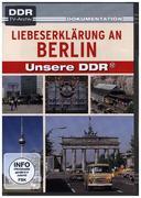Liebeserklärung an Berlin - Unsere DDR