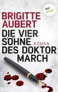 Die vier Söhne des Doktor March - Roman