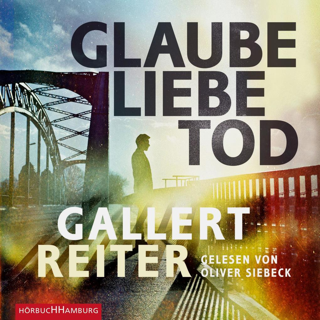 Glaube Liebe Tod als Hörbuch Download