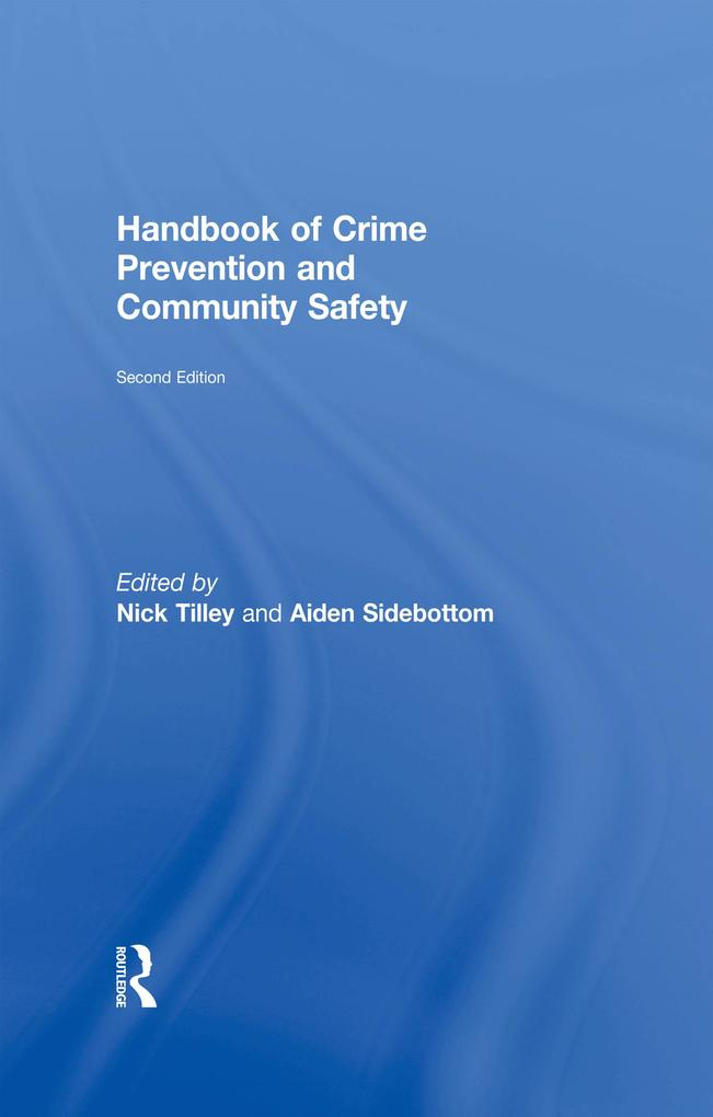 Handbook of Crime Prevention and Community Safe...