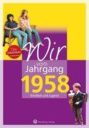 Wir vom Jahrgang 1958 - Kindheit und Jugend