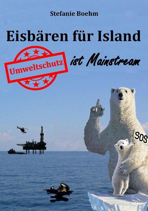 Eisbären für Island als Buch von Stefanie Boehm