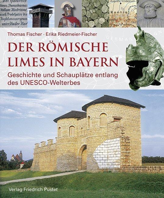 Der römische Limes in Bayern als Buch (gebunden)