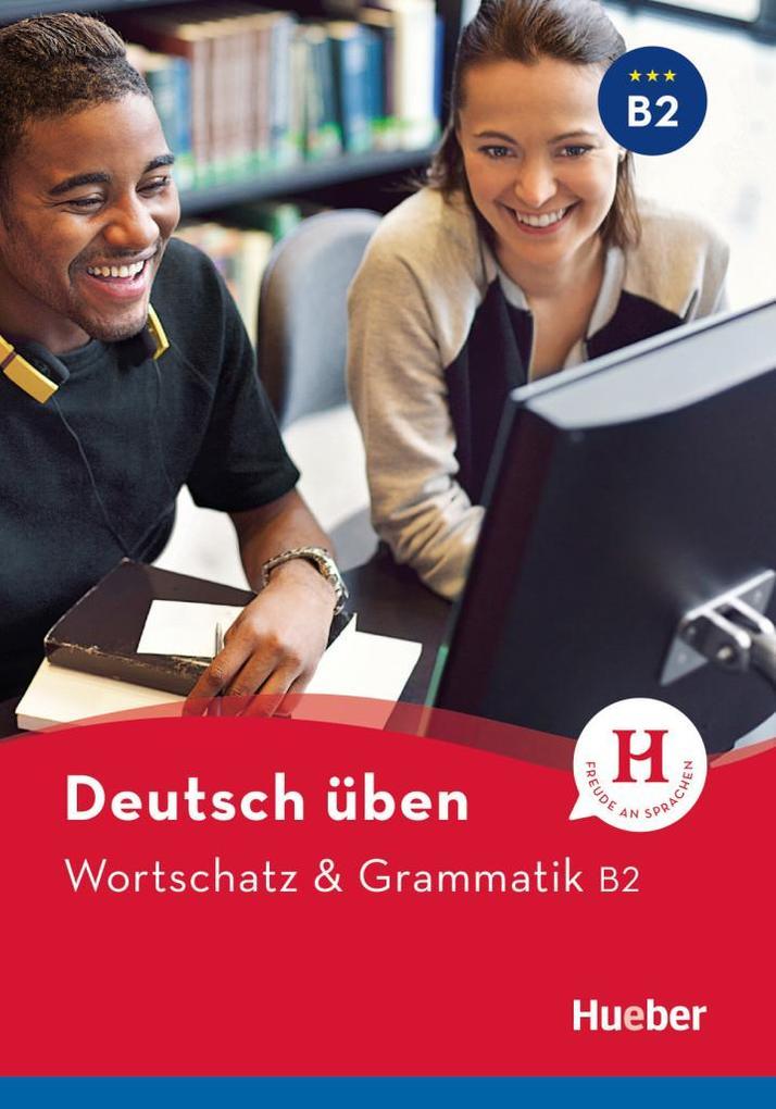 Deutsch üben. Wortschatz & Grammatik B2 als Buch
