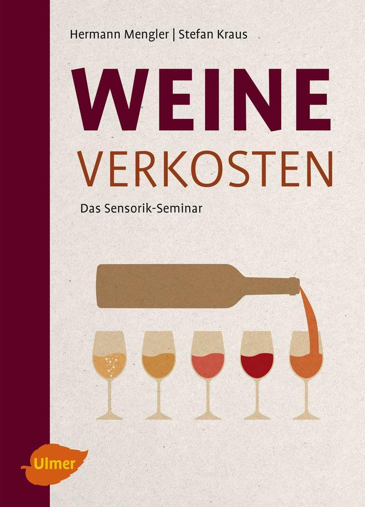 Weine verkosten als Buch von Hermann Mengler, S...