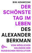 Der schönste Tag im Leben des Alexander Berkman