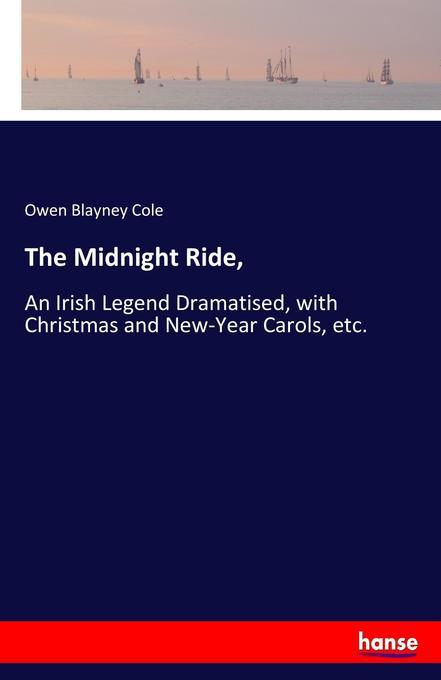 The Midnight Ride, als Buch von Owen Blayney Cole