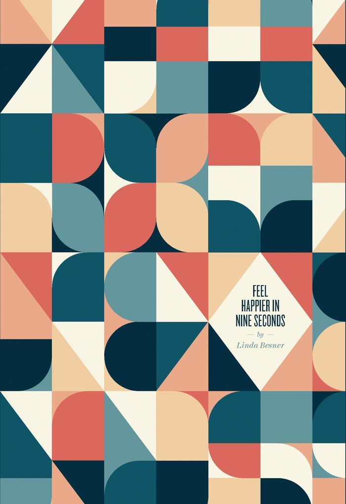 Feel Happier in Nine Seconds als eBook Download...