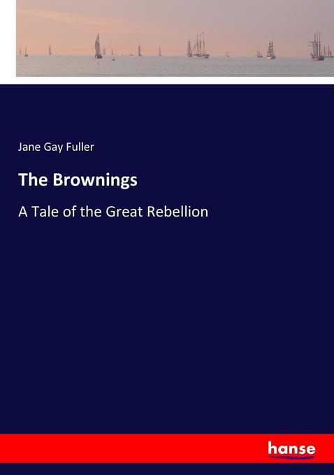 The Brownings als Buch von Jane Gay Fuller