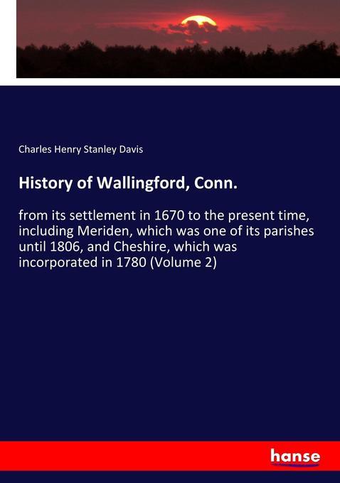History of Wallingford, Conn. als Buch von Char...