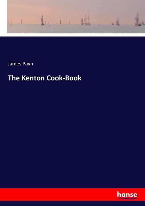 The Kenton Cook-Book als Buch von James Payn