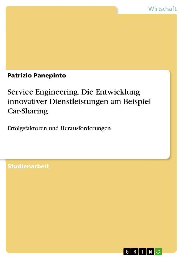 Service Engineering. Die Entwicklung innovative...