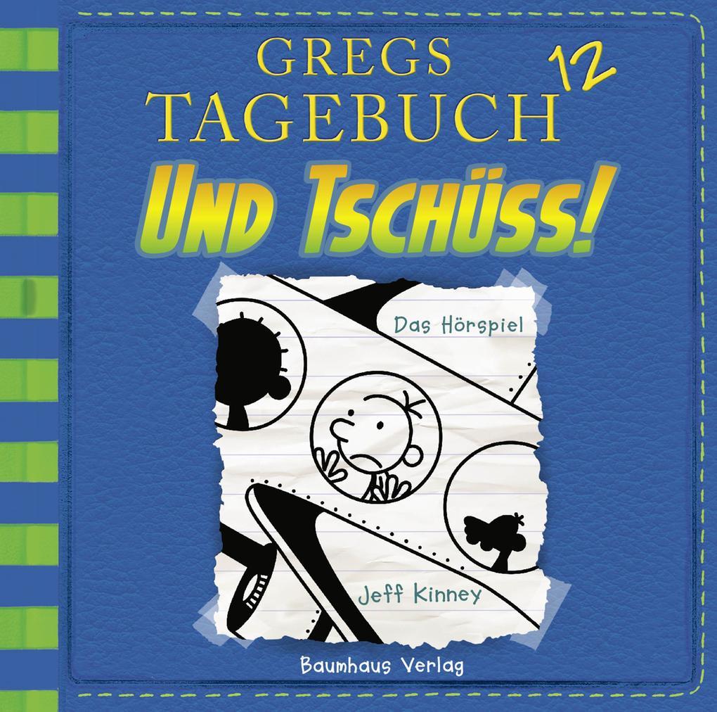 Gregs Tagebuch 12 - Und tschüss! als Hörbuch