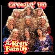 The Kelly Family: Growin' Up