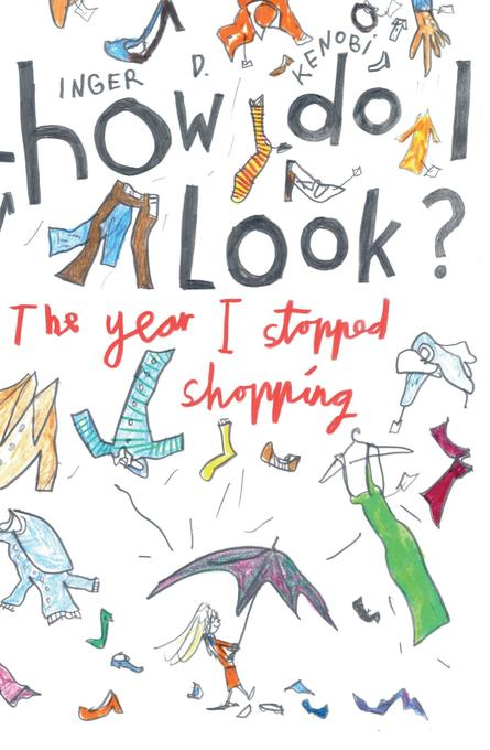 How Do I Look? The Year I Stopped Shopping als ...