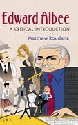 Edward Albee: A Critical Introduction