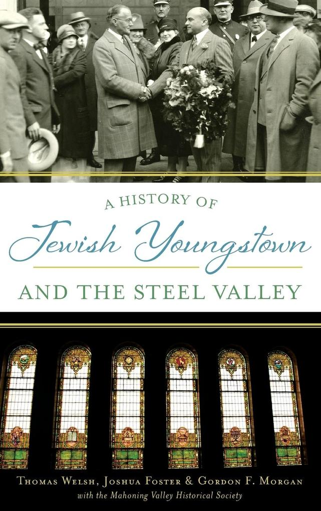 A History of Jewish Youngstown and the Steel Va...