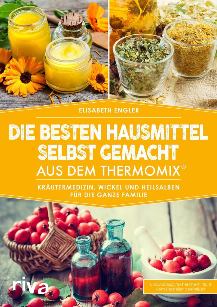 Die besten Hausmittel selbst gemacht aus dem Thermomix® als Buch