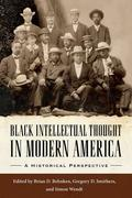 Black Intellectual Thought in Modern America: A Historical Perspective