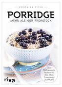 Porridge - mehr als nur Frühstück