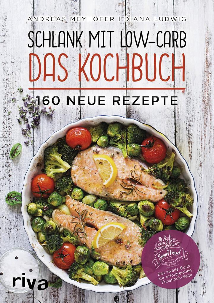Schlank mit Low-Carb - Das Kochbuch als Buch