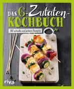 Das 6-Zutaten-Kochbuch
