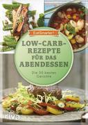 EatSmarter! Low-Carb-Rezepte für das Abendessen