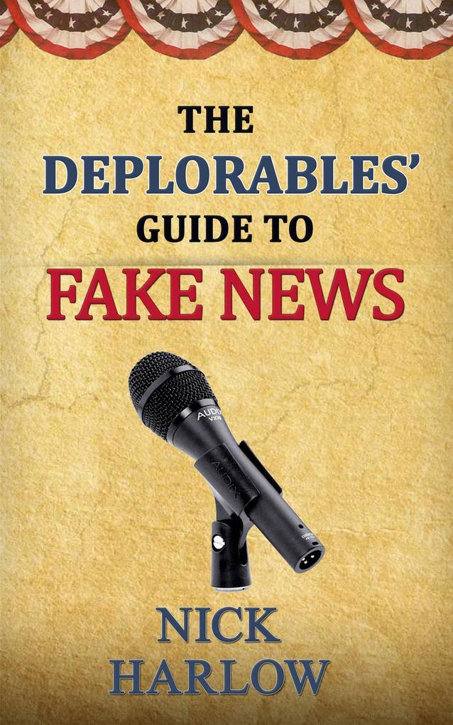 The Deplorables´ Guide to Fake News als eBook D...