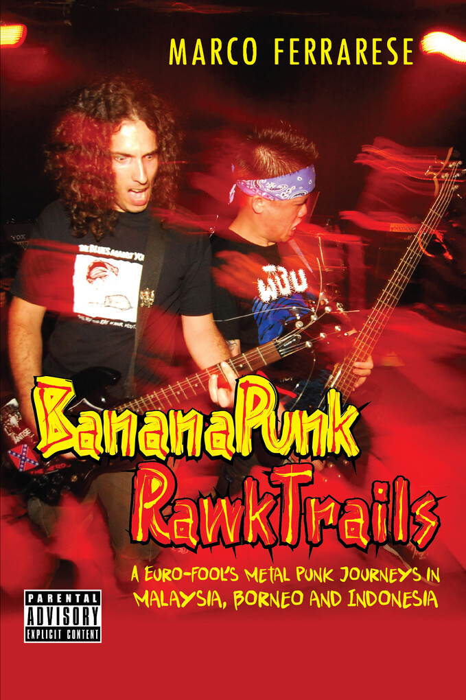 Banana Punk Rawk Trails: A Euro-Fool´s Metal Pu...