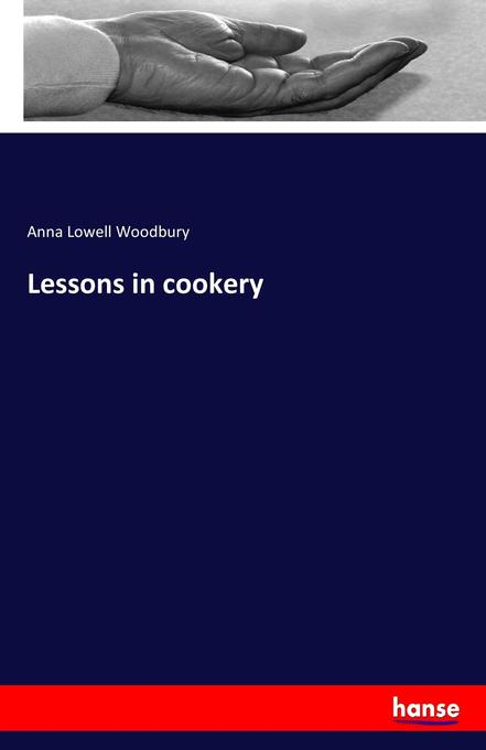 Lessons in cookery als Buch von Anna Lowell Woo...