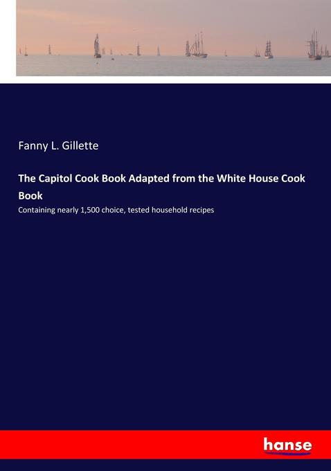The Capitol Cook Book Adapted from the White Ho...