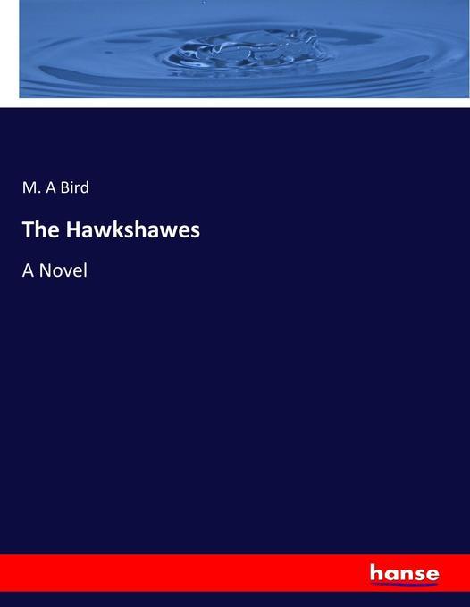 The Hawkshawes als Buch von M. A Bird