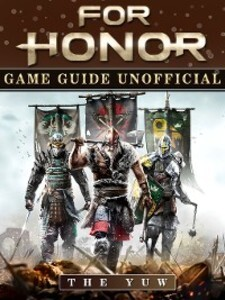 For Honor Unofficial Game Guide als eBook Downl...