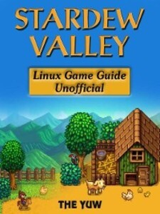 Stardew Valley Linux Unofficial Game Guide als ...