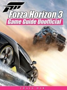 Forza Horizon 3 Unofficial Game Guide als eBook...