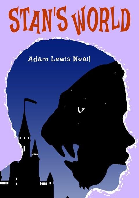 Stan´s World als eBook Download von Adam Neail