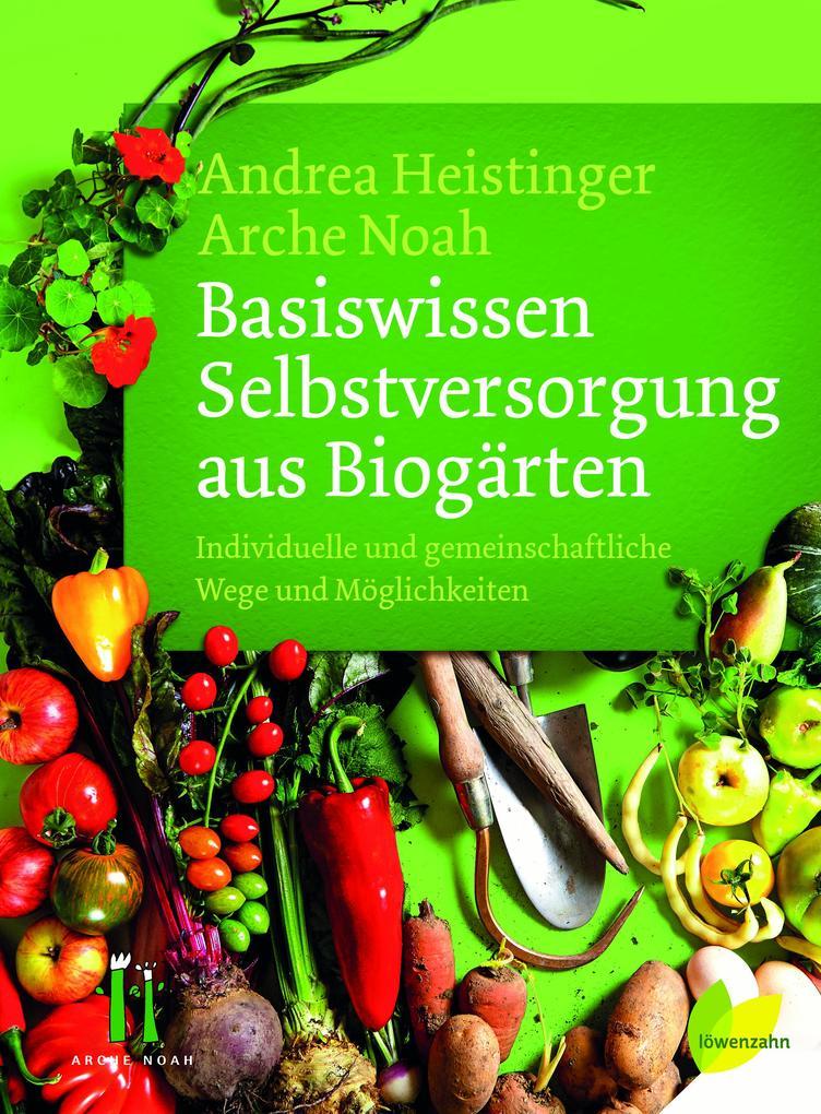 Basiswissen Selbstversorgung aus Biogärten als Buch