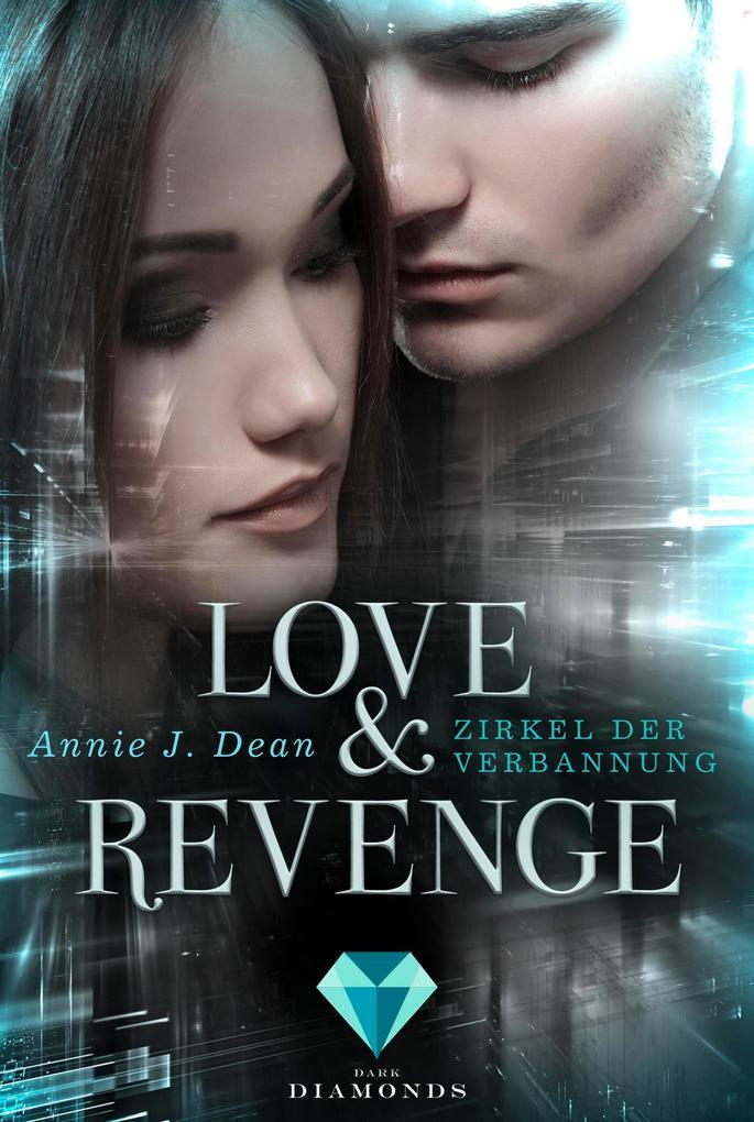 Love & Revenge 1: Zirkel der Verbannung als eBook